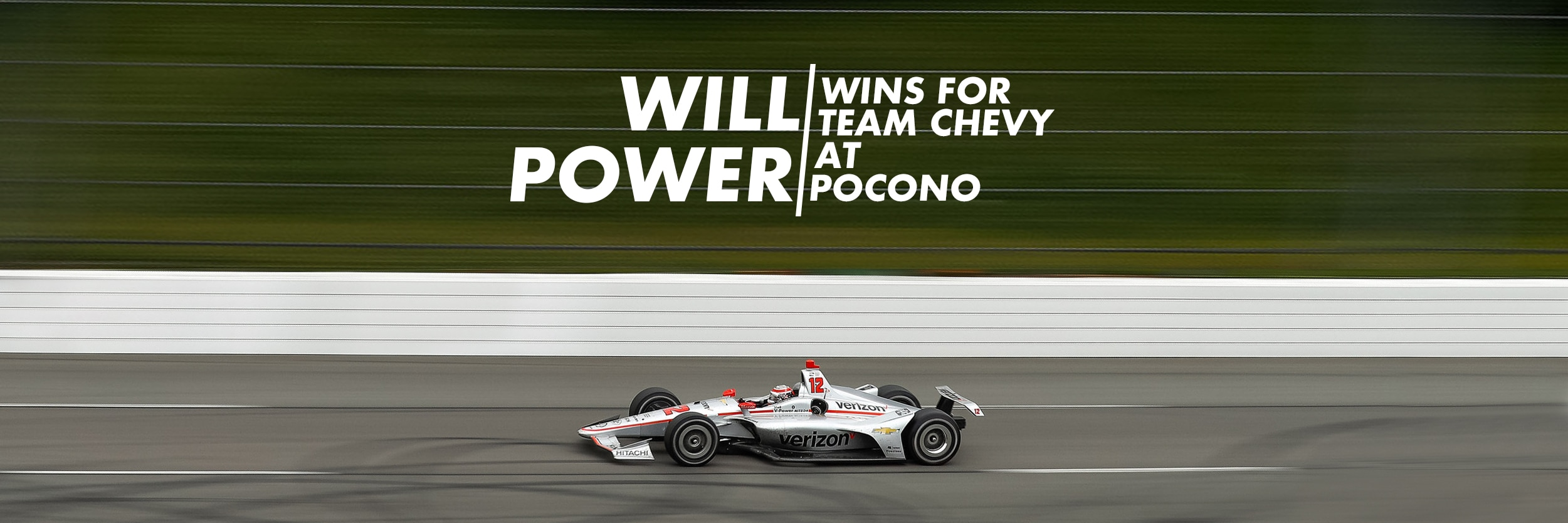 Racing, Motorsports, Chevy, Chevrolet, Chevrolet Performance, IndyCar, Pocono, Pocono Raceway, Team Chevy, NTT IndyCar Series, Team Penske, Will Power, ABC Supply 500