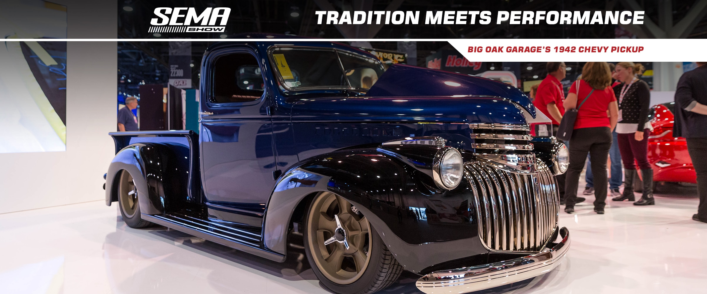 Parts, Vehicles, Events, Chevrolet Performance, Chevy, Chevrolet, Engines, Crate Engines, Ram Jet, Ram Jet 350, Trucks, Chevy Trucks, 1942 Chevy Truck, Big Oak Garage, SEMA, SEMA Show